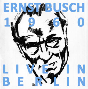 Ernst Busch 1960 live in Berlin